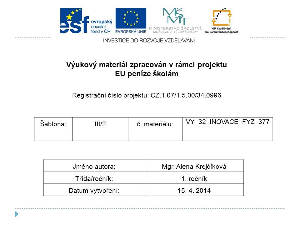 Šablona:III/2č.materiálu: VY_32_INOVACE_FYZ_377 Jméno autora:Mgr.