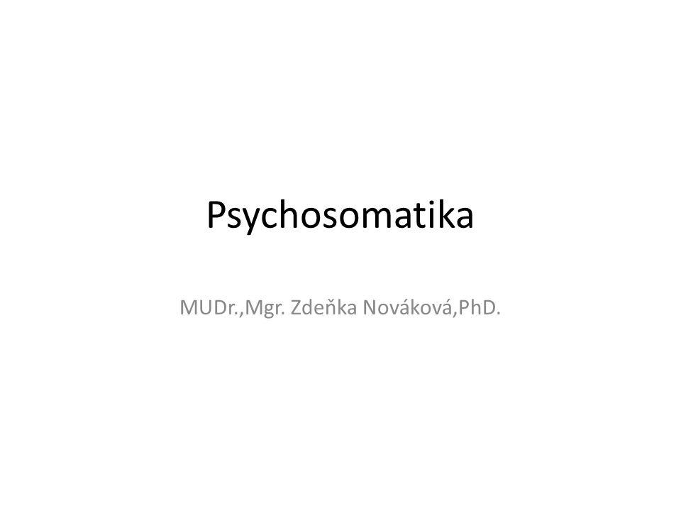 Psychosomatika Význam pojmu Obecný: Interakce psychologických a sociálních vlivů s průběhem onemocnění Užší:Klinické známky onemocnění, u nichž se na patogeneze, průběhu i léčbě významně podílejí psychologické faktory