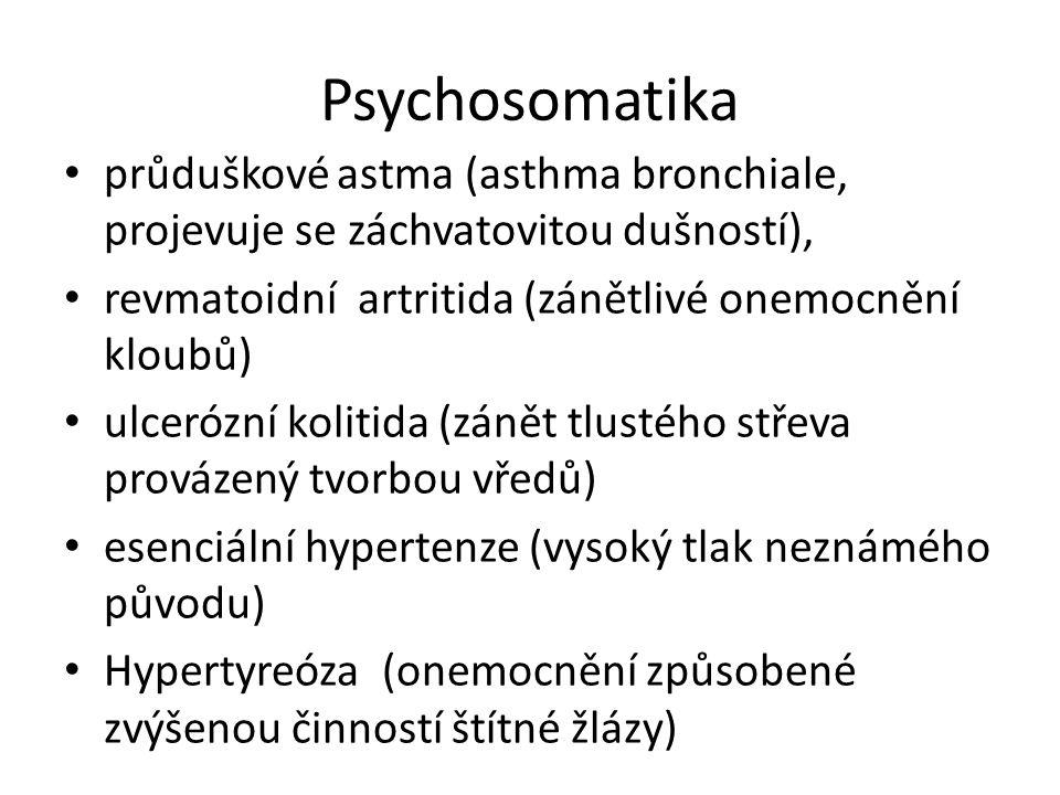 Psychosomatika průduškové astma (asthma bronchiale, projevuje se záchvatovitou dušností), revmatoidní artritida (zánětlivé onemocnění kloubů) ulcerózn