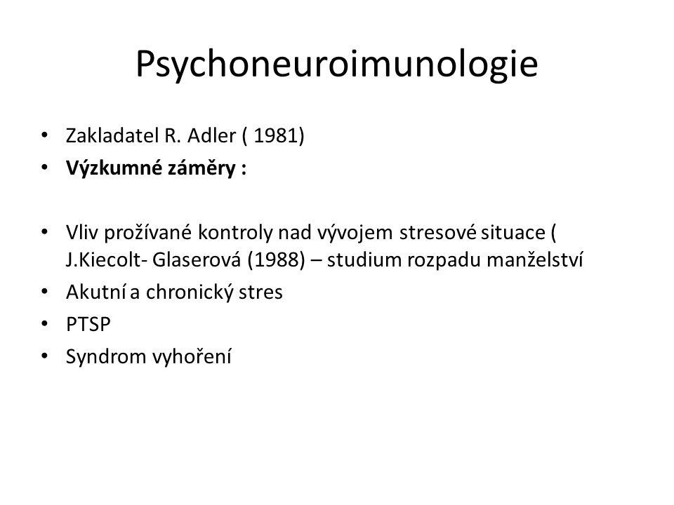 Psychoneuroimunologie Zakladatel R. Adler ( 1981) Výzkumné záměry : Vliv prožívané kontroly nad vývojem stresové situace ( J.Kiecolt- Glaserová (1988)