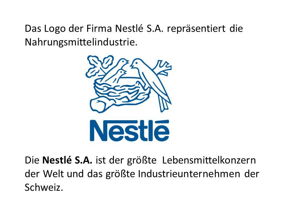 Das Logo der Firma Nestlé S.A. repräsentiert die Nahrungsmittelindustrie. Die Nestlé S.A. ist der größte Lebensmittelkonzern der Welt und das größte I