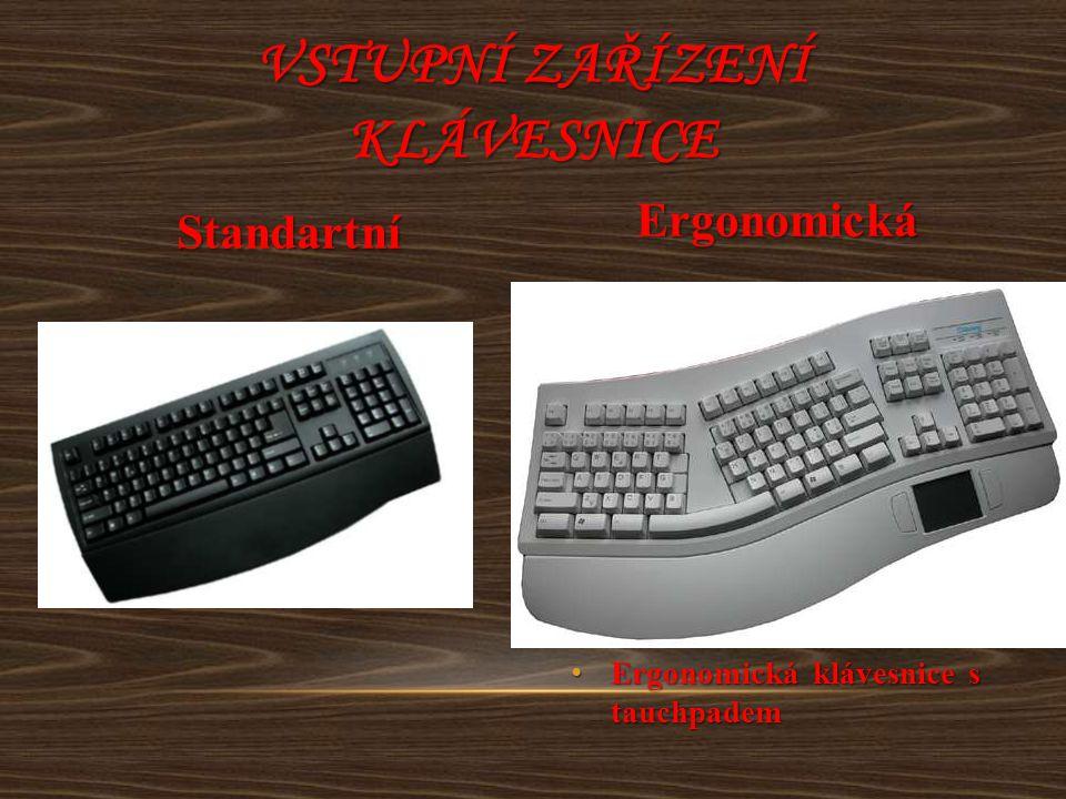 Ergonomická klávesnice s tauchpadem Ergonomická klávesnice s tauchpadem VSTUPNÍ ZAŘÍZENÍ KLÁVESNICE Standartní Ergonomická