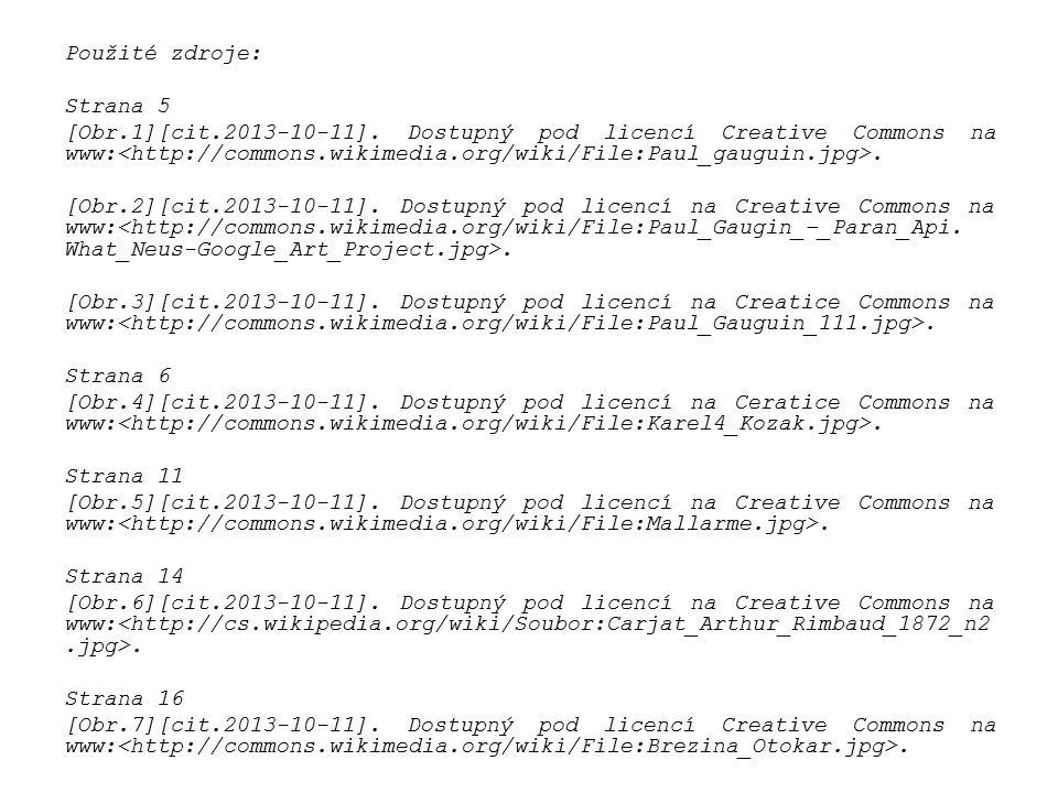 Použité zdroje: Strana 5 [Obr.1][cit.2013-10-11]. Dostupný pod licencí Creative Commons na www:. [Obr.2][cit.2013-10-11]. Dostupný pod licencí na Crea