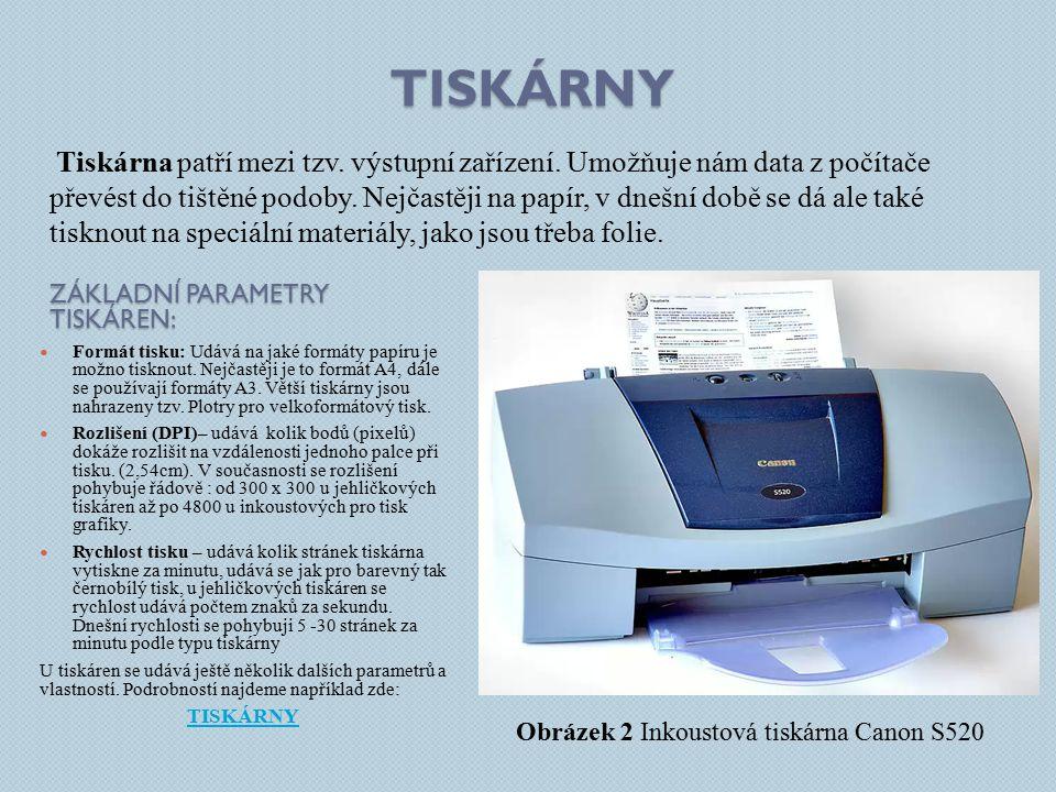 TISKÁRNY ZÁKLADNÍ PARAMETRY TISKÁREN: Formát tisku: Udává na jaké formáty papíru je možno tisknout. Nejčastěji je to formát A4, dále se používají form