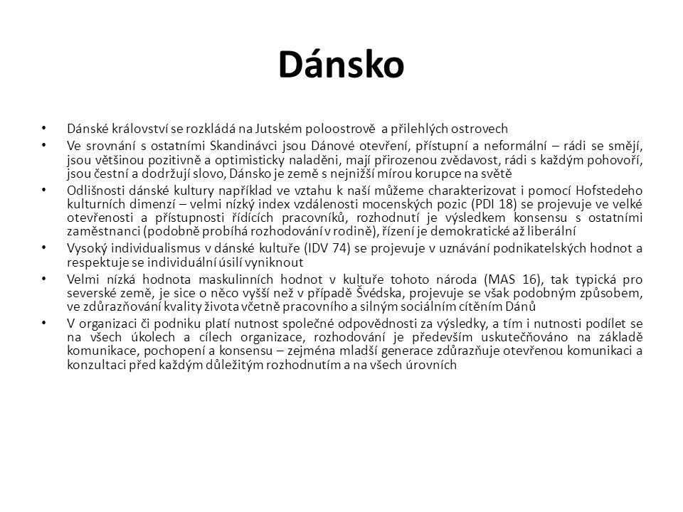 Dánsko Dánské království se rozkládá na Jutském poloostrově a přilehlých ostrovech Ve srovnání s ostatními Skandinávci jsou Dánové otevření, přístupní