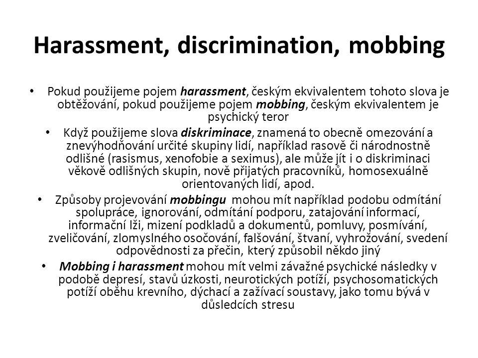 Harassment, discrimination, mobbing Pokud použijeme pojem harassment, českým ekvivalentem tohoto slova je obtěžování, pokud použijeme pojem mobbing, č