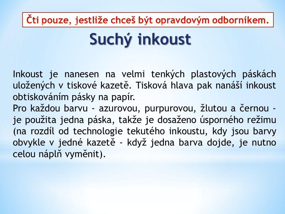 Inkoust je nanesen na velmi tenkých plastových páskách uložených v tiskové kazetě.