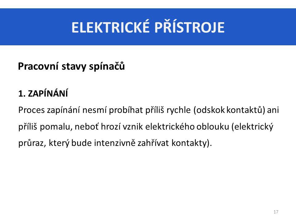 ELEKTRICKÉ PŘÍSTROJE 17 Pracovní stavy spínačů 1.
