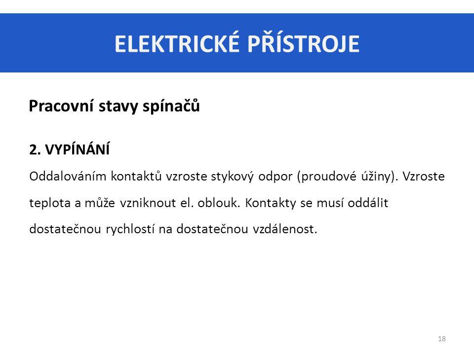 ELEKTRICKÉ PŘÍSTROJE 18 Pracovní stavy spínačů 2.