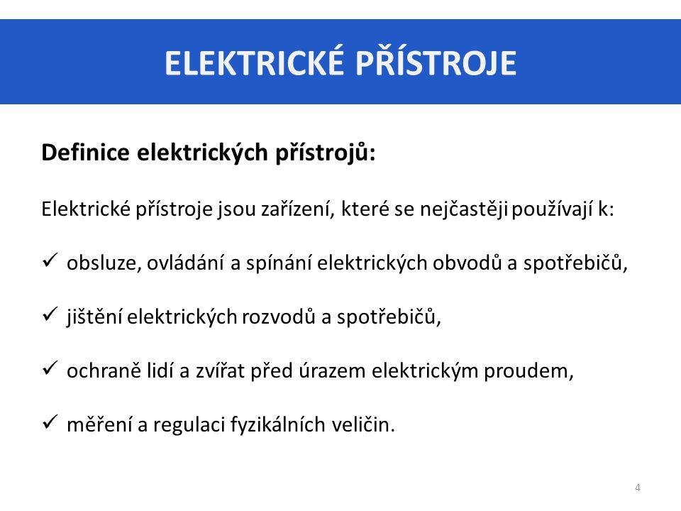 ELEKTRICKÉ PŘÍSTROJE 5 Spínací elektrické přístroje (spínače) Spínače jsou určené k: zapínání, vypínání, přepínání el.