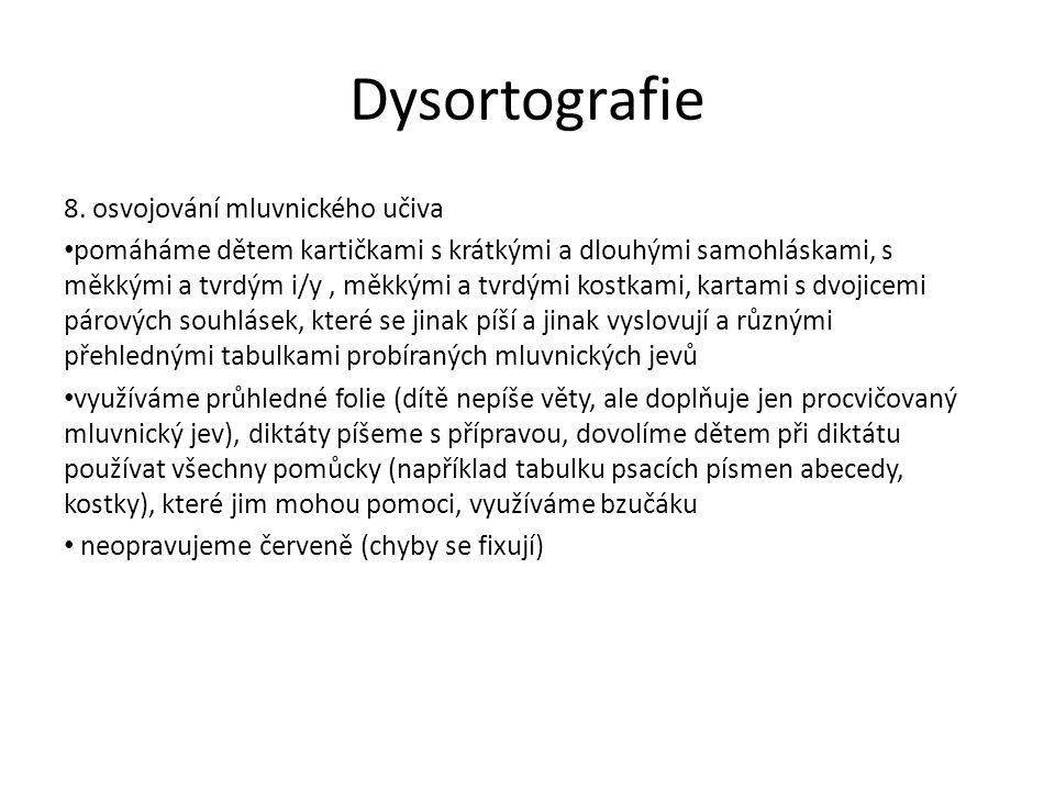 Dysortografie 8. osvojování mluvnického učiva pomáháme dětem kartičkami s krátkými a dlouhými samohláskami, s měkkými a tvrdým i/y, měkkými a tvrdými