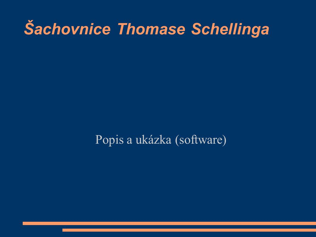 Šachovnice Thomase Schellinga Popis a ukázka (software)