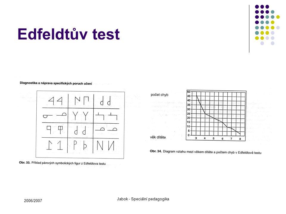 2006/2007 Jabok - Speciální pedagogika Edfeldtův test