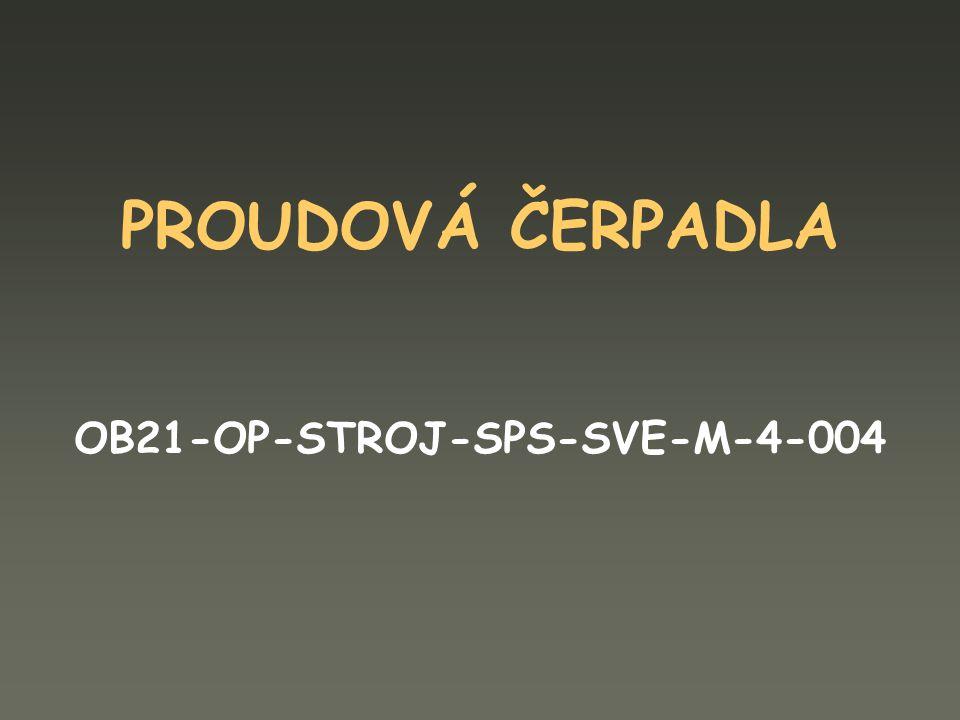 PROUDOVÁ ČERPADLA OB21-OP-STROJ-SPS-SVE-M-4-004
