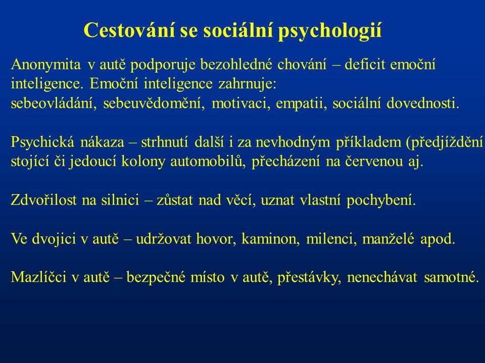 Cestování se sociální psychologií Anonymita v autě podporuje bezohledné chování – deficit emoční inteligence.