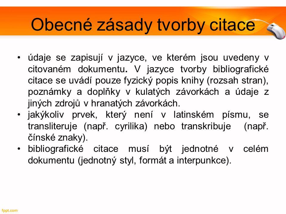 Bibliografické citace specifických dokumentů www.mendelu.cz  Knihovna a informační zdroje  Prezentace a návody  dole pod Různé