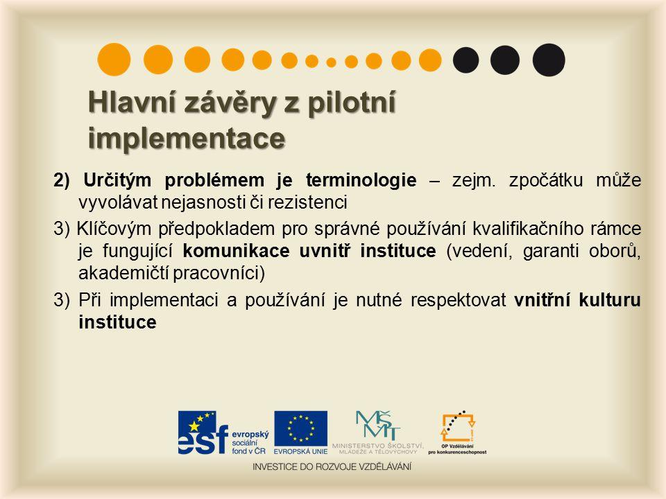 Hlavní závěry z pilotní implementace 2) Určitým problémem je terminologie – zejm.