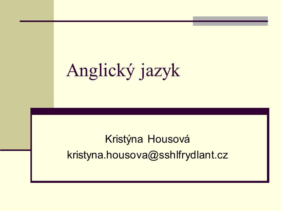 Zdroje: www.helpforenglish.cz - doporučuji také pro samostudium