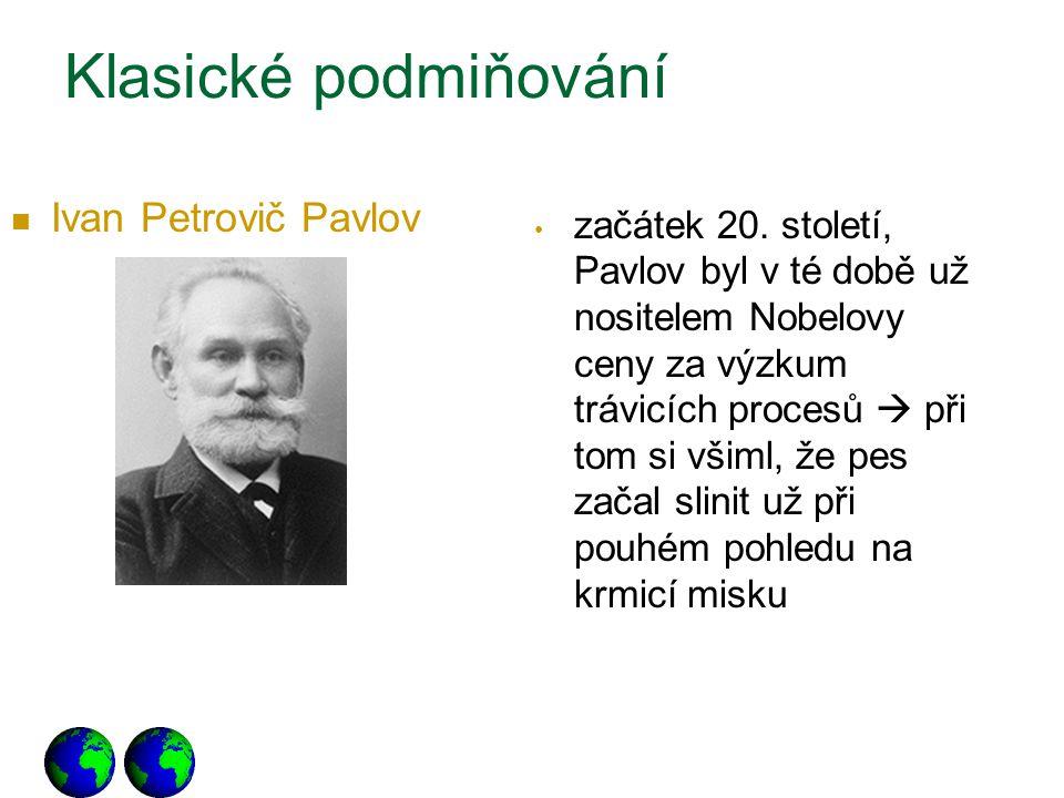 Klasické podmiňování Ivan Petrovič Pavlov začátek 20. století, Pavlov byl v té době už nositelem Nobelovy ceny za výzkum trávicích procesů  při tom s