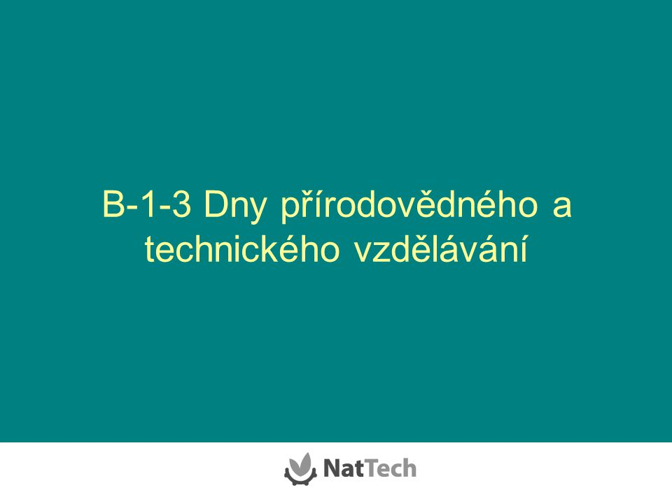 B-1-3 Dny přírodovědného a technického vzdělávání