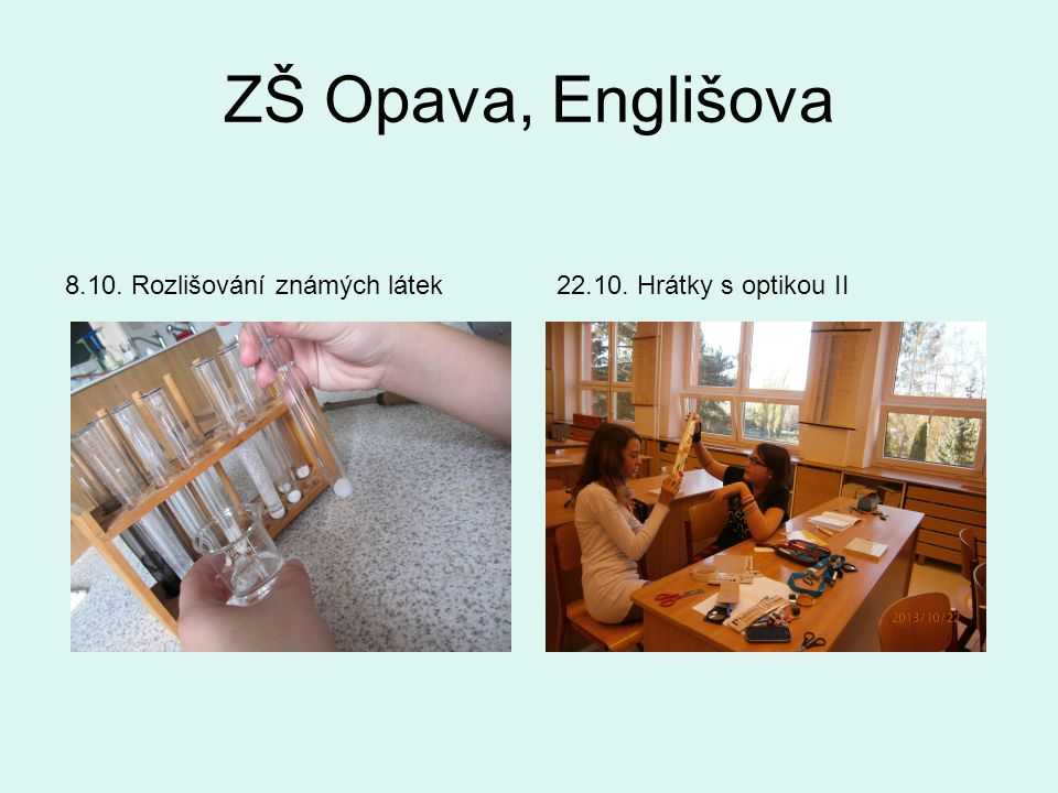 ZŠ Opava, Englišova 22.10. Hrátky s optikou II8.10. Rozlišování známých látek