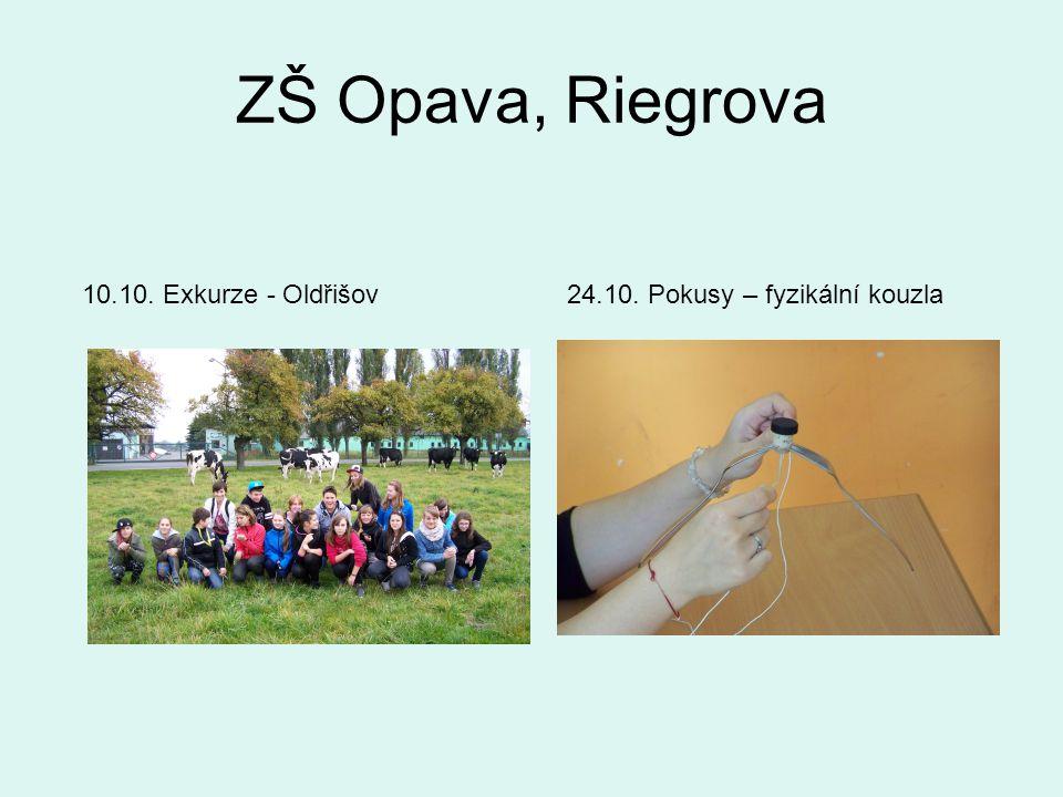 ZŠ Opava, Riegrova 10.10. Exkurze - Oldřišov24.10. Pokusy – fyzikální kouzla