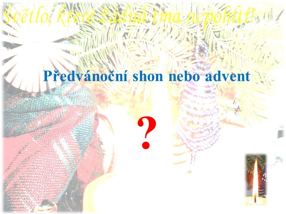 Předvánoční shon nebo advent