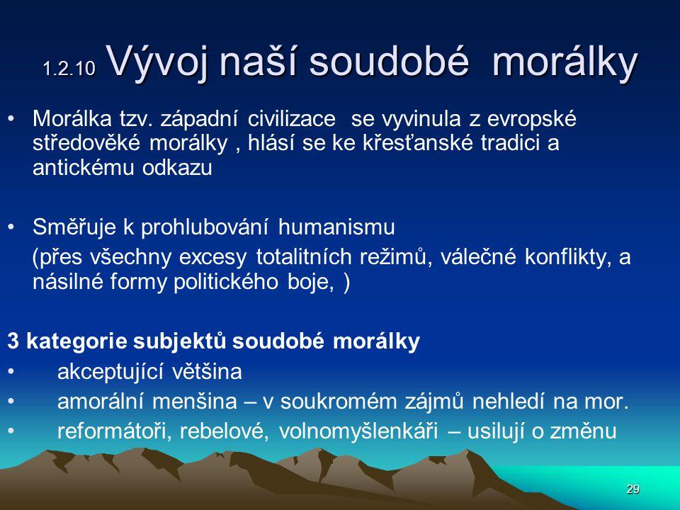 29 1.2.10 Vývoj naší soudobé morálky Morálka tzv.