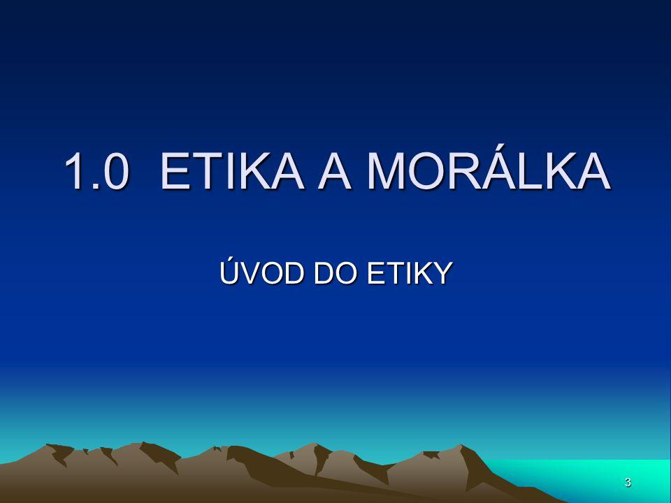 3 1.0 ETIKA A MORÁLKA ÚVOD DO ETIKY