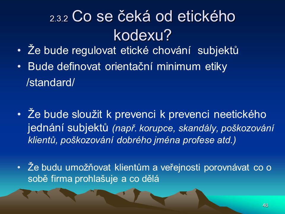 48 2.3.2 Co se čeká od etického kodexu.