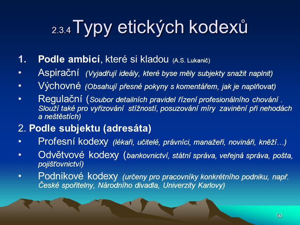 50 2.3.4 Typy etických kodexů 1.Podle ambicí, které si kladou (A.S.