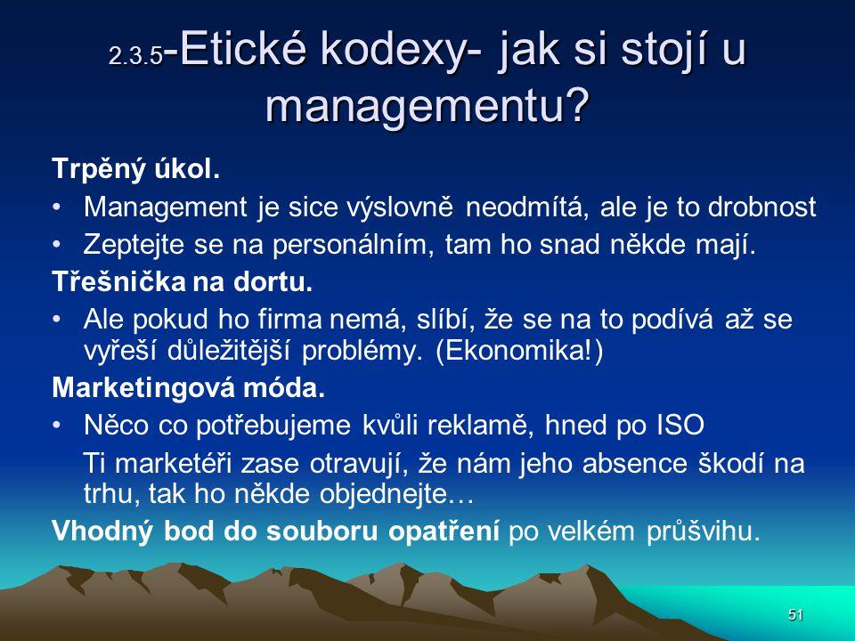 51 2.3.5 -Etické kodexy- jak si stojí u managementu.