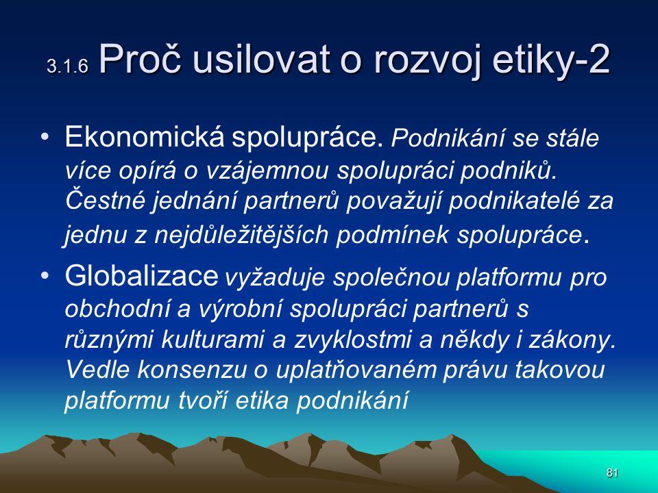 81 3.1.6 Proč usilovat o rozvoj etiky-2 Ekonomická spolupráce.