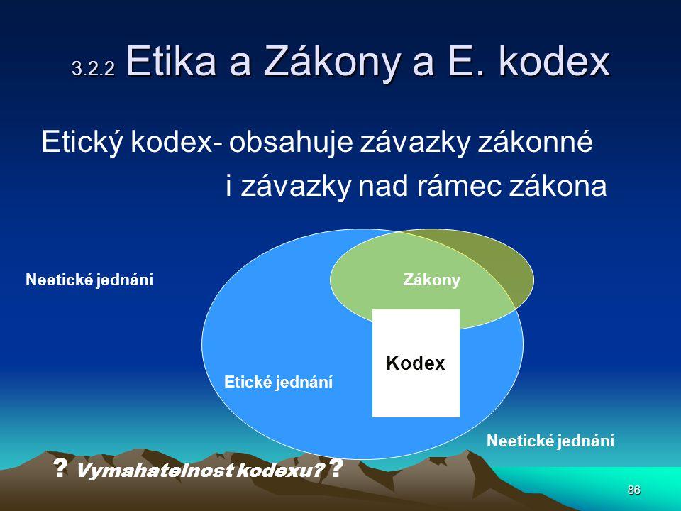 86 3.2.2 Etika a Zákony a E.
