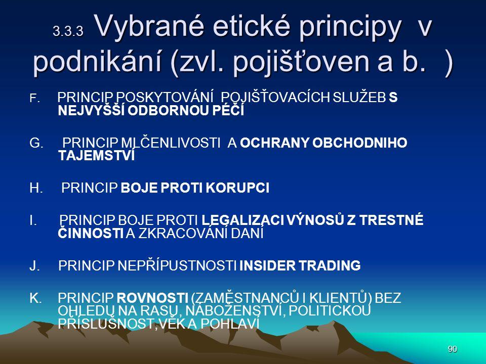 90 3.3.3 Vybrané etické principy v podnikání (zvl.