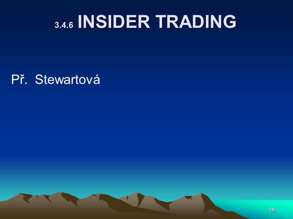 98 3.4.6 INSIDER TRADING Př. Stewartová