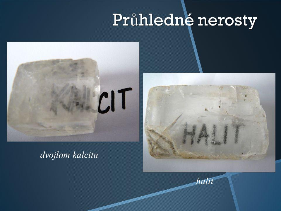Pr ů hledné nerosty dvojlom kalcitu halit