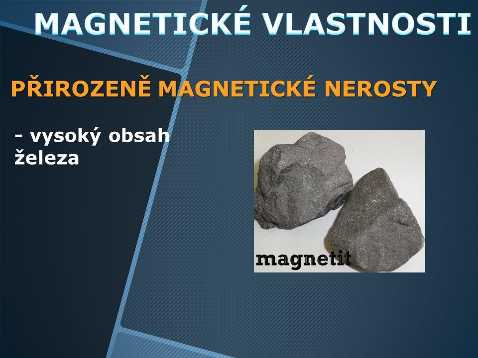 PŘIROZENĚ MAGNETICKÉ NEROSTY - vysoký obsah železa