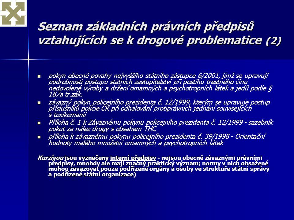 Seznam základních právních předpisů vztahujících se k drogové problematice (2) pokyn obecné povahy nejvyššího státního zástupce 6/2001, jímž se upravu