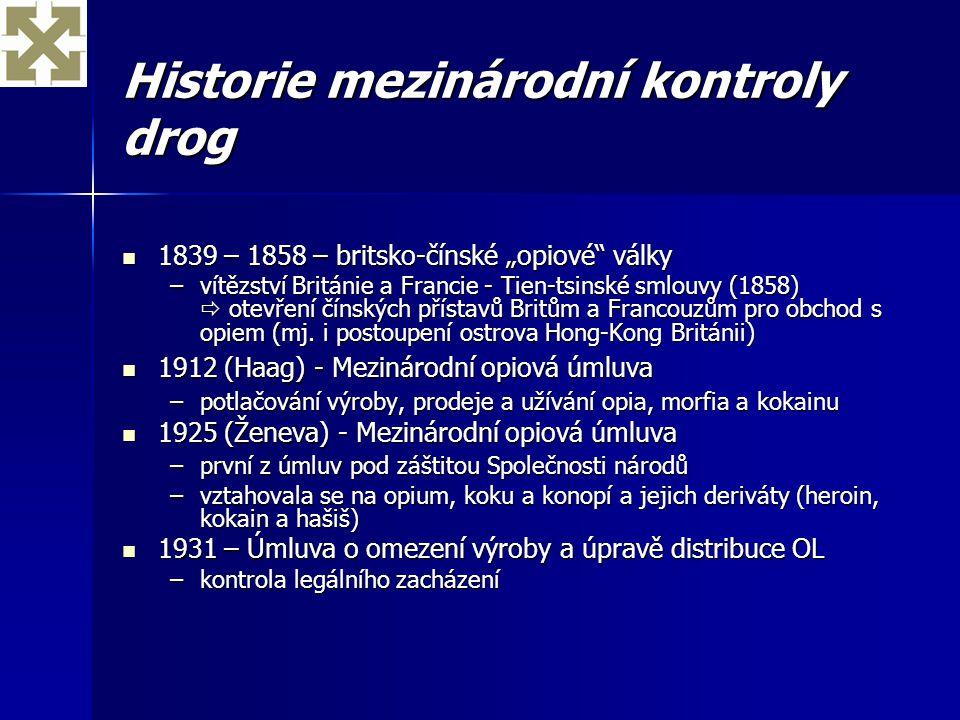 """Historie mezinárodní kontroly drog 1839 – 1858 – britsko-čínské """"opiové"""" války 1839 – 1858 – britsko-čínské """"opiové"""" války –vítězství Británie a Franc"""