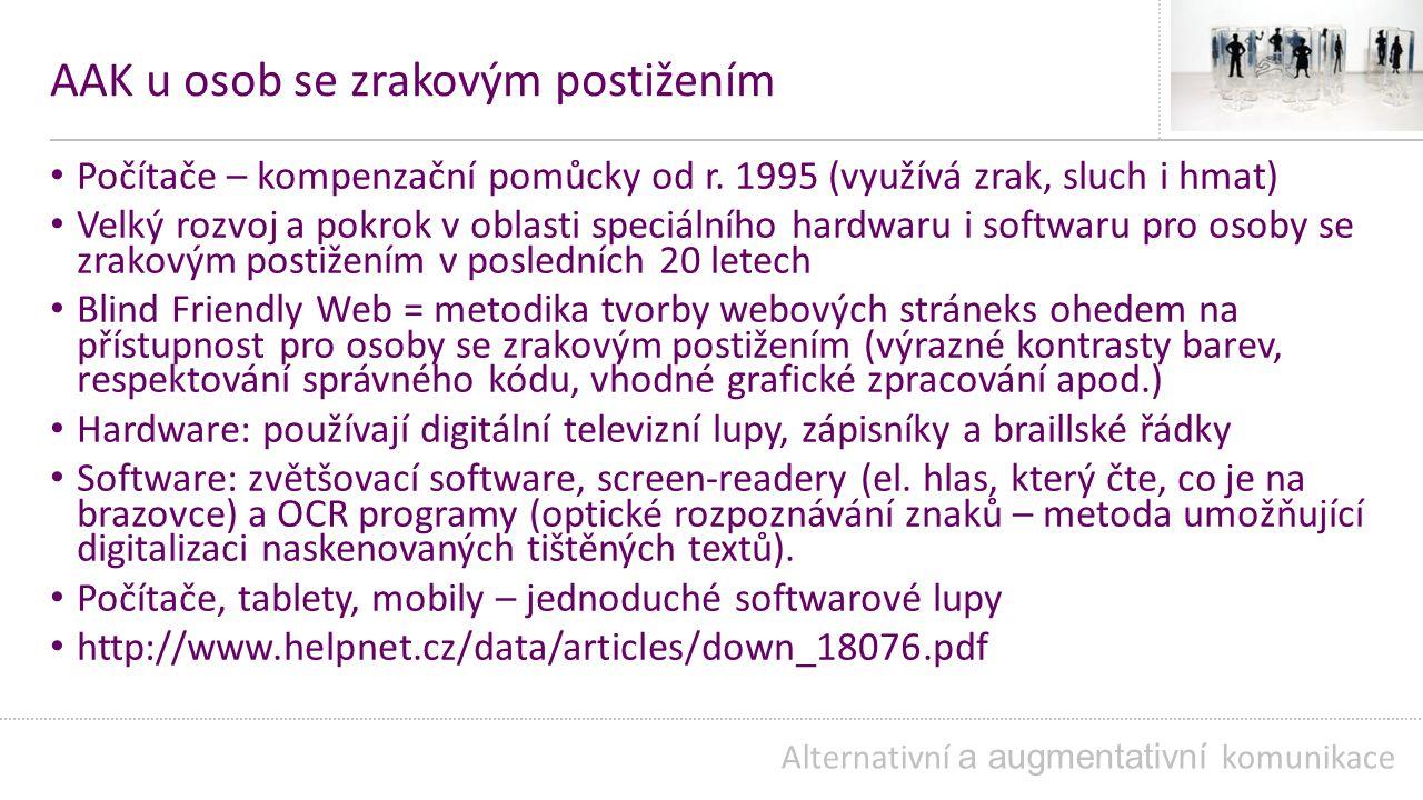 AAK u osob se zrakovým postižením Počítače – kompenzační pomůcky od r.