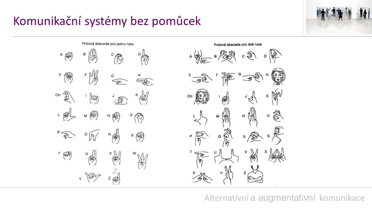 Komunikační systémy bez pomůcek Alternativní a augmentativní komunikace