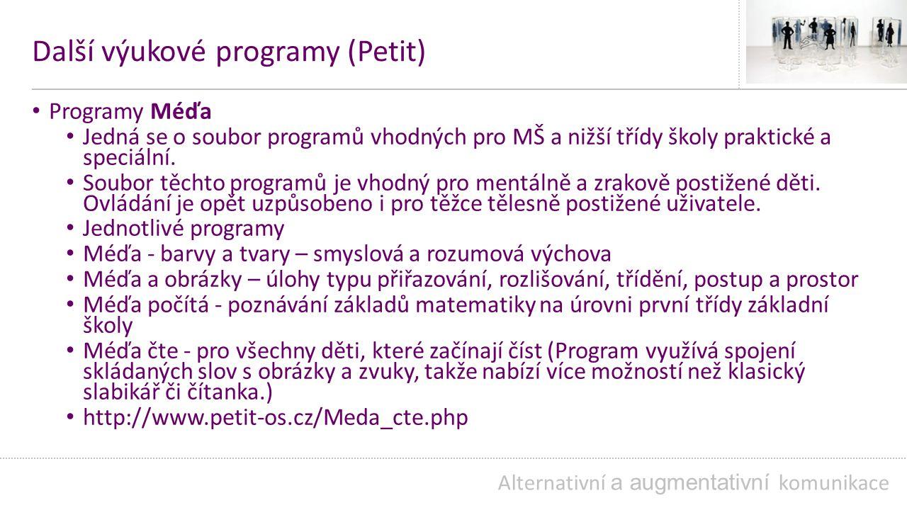 Další výukové programy (Petit) Programy Méďa Jedná se o soubor programů vhodných pro MŠ a nižší třídy školy praktické a speciální.