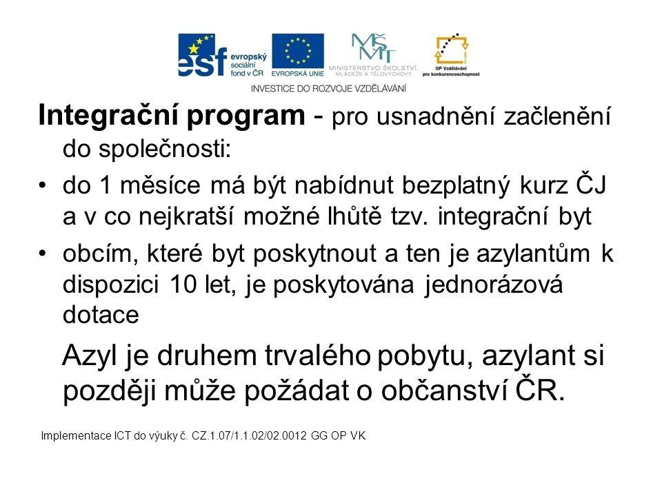 Integrační program - pro usnadnění začlenění do společnosti: do 1 měsíce má být nabídnut bezplatný kurz ČJ a v co nejkratší možné lhůtě tzv.
