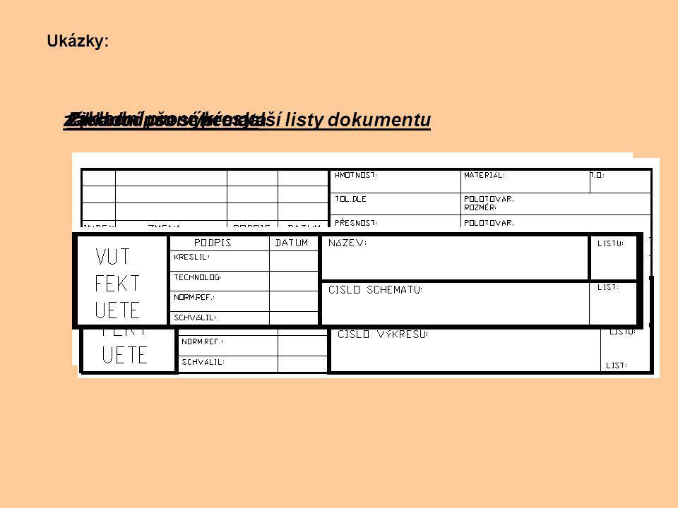 Ukázky: zakladní pro výkresy: základní pro schémataZjednodušené pro další listy dokumentu