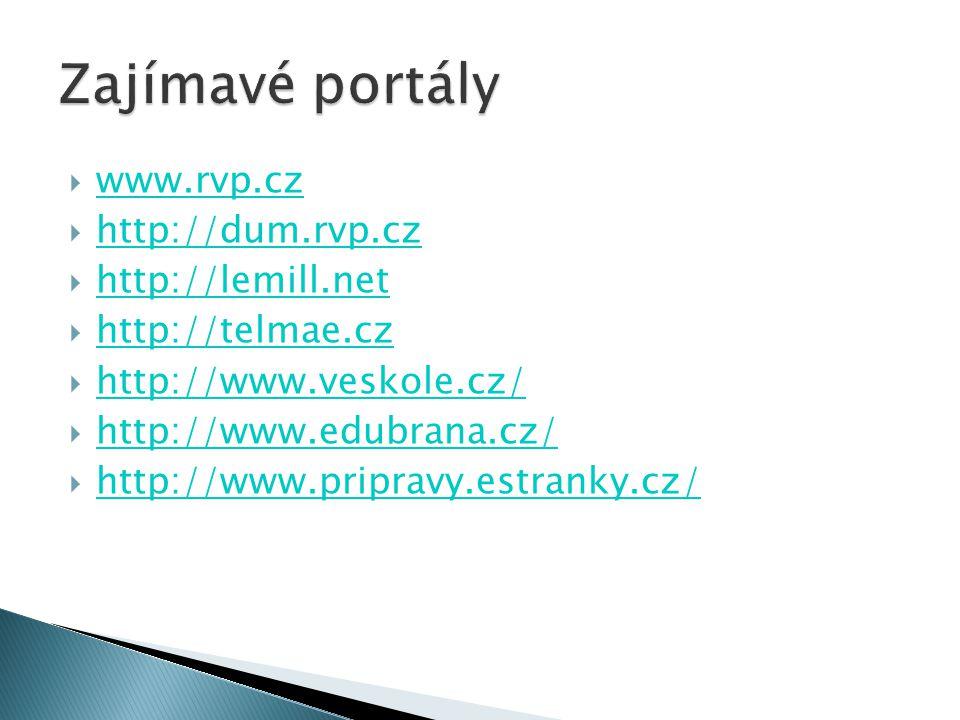  www.rvp.cz www.rvp.cz  http://dum.rvp.cz http://dum.rvp.cz  http://lemill.net http://lemill.net  http://telmae.cz http://telmae.cz  http://www.v