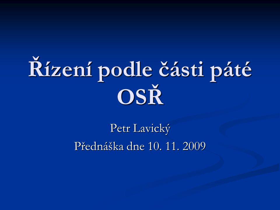 Řízení podle části páté OSŘ Petr Lavický Přednáška dne 10. 11. 2009