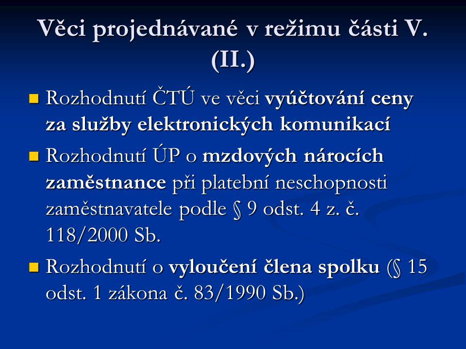 Věci projednávané v režimu části V. (II.) Rozhodnutí ČTÚ ve věci vyúčtování ceny za služby elektronických komunikací Rozhodnutí ČTÚ ve věci vyúčtování