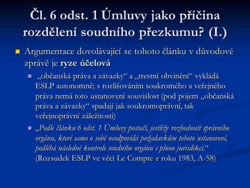 Čl. 6 odst. 1 Úmluvy jako příčina rozdělení soudního přezkumu? (I.) Argumentace dovolávající se tohoto článku v důvodové zprávě je ryze účelová Argume