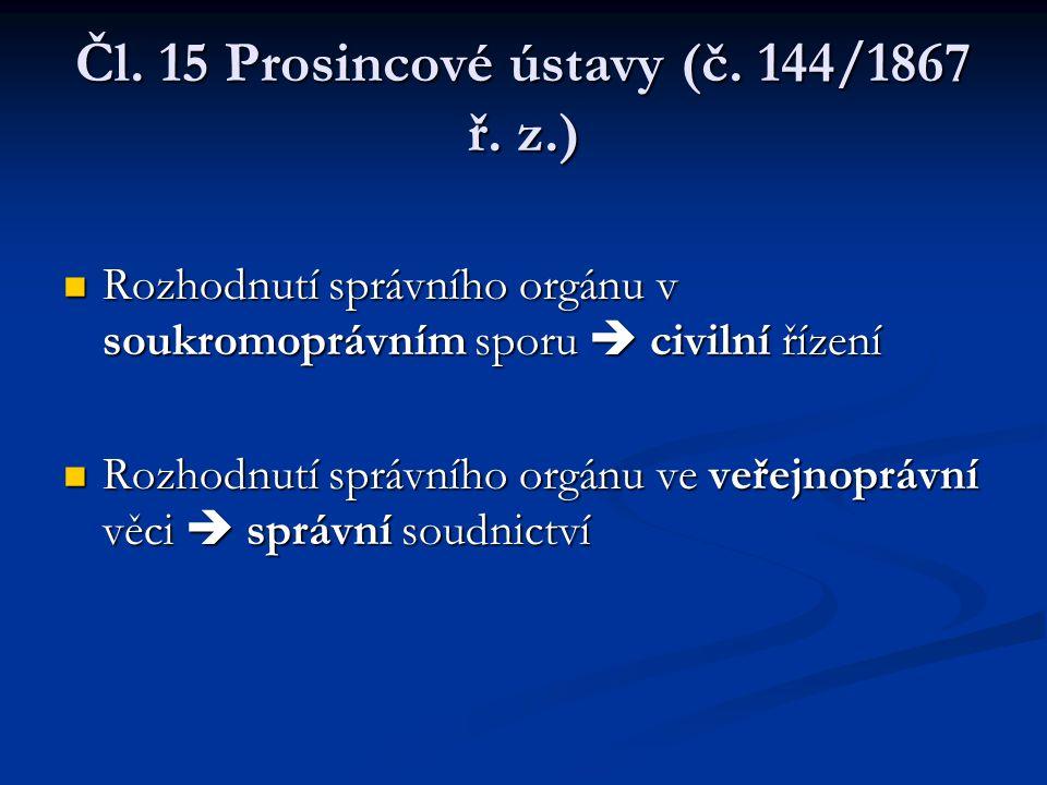 Čl. 15 Prosincové ústavy (č. 144/1867 ř. z.) Rozhodnutí správního orgánu v soukromoprávním sporu  civilní řízení Rozhodnutí správního orgánu v soukro